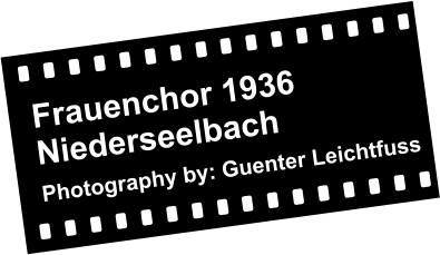 Frauenchor 1936  Niederseelbach   Photography by: Guenter Leichtfuss
